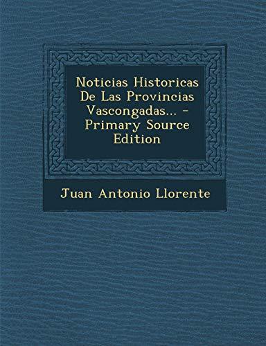 Noticias Historicas De Las Provincias Vascongadas...