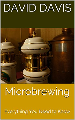 Microbrewing: Everything You Need to Know (English Edition)