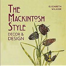 The Mackintosh Style: Decor & Design