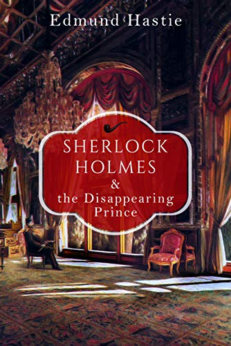 Sherlock Holmes and the Disappearing Prince and Other Stories ...