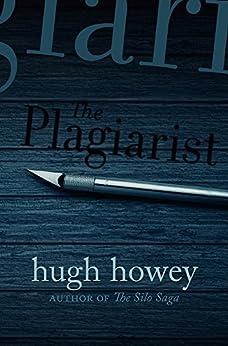 The Plagiarist (English Edition) par [Howey, Hugh]