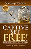#10: CAPTIVE SET FREE!: HOW TO RECOVER LOST GROUND