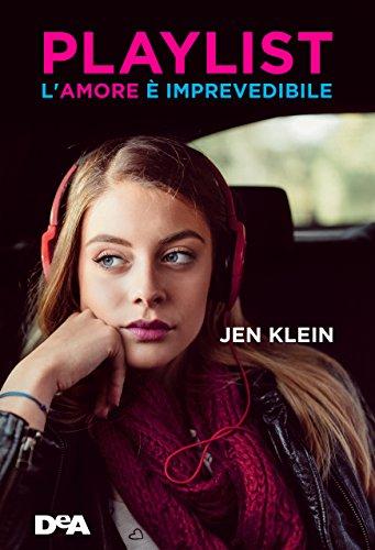 Playlist: L'amore è imprevedibile di [Klein, Jen]