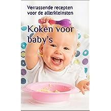 Koken voor baby's: Verrassende recepten voor de allerkleinsten