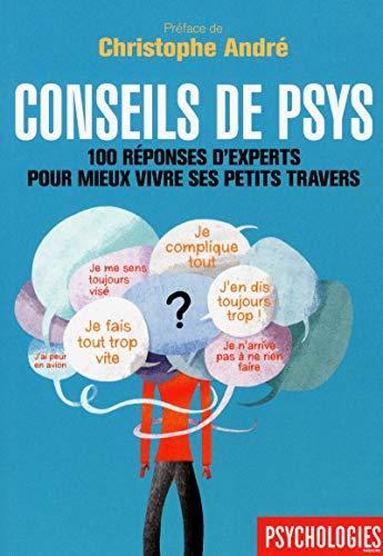 Conseils de psys - 100 réponses d'experts pour mieux vivre ses petits travers