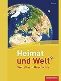 Heimat und Welt Weltatlas + Geschichte: Bayern