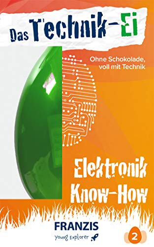 er | Das Technik-Ei: Elektronik Know-how | Ab 14 Jahren ()