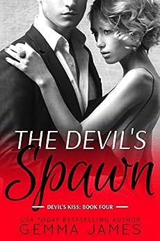 The Devil's Spawn (Devil's Kiss Book 4) by [James, Gemma]