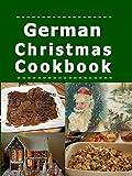 German Christmas Cookbook: Recipes for the Holiday Season (Christmas Around the World Book 1) (English Edition)