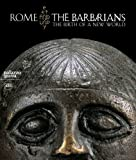 Rome and the Barbarians: The Dawn of a New World
