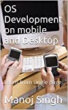 OS Developement Tips and Tricks in Mobile and Desktop PC: Learn in single day