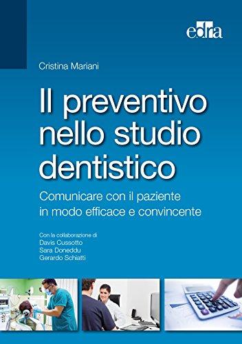 Il preventivo dello studio dentistico: Comunicare con il paziente in modo efficace e convincente.