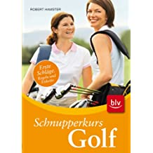 Schnupperkurs Golf: Stopper: Erste Schläge, Regeln, Etikette