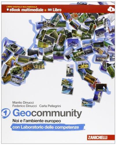Geocommunity. Con Lab. competenze. Multimediale. Per la Scuola media. Con e-book. Con espansione online: 1