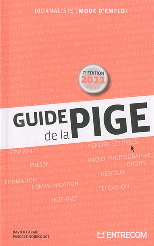 Guide de la pige par Xavier Cazard
