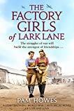 The Factory Girls of Lark Lane: A heartbreaking World War 2 historical novel of loss and love (English Edition)