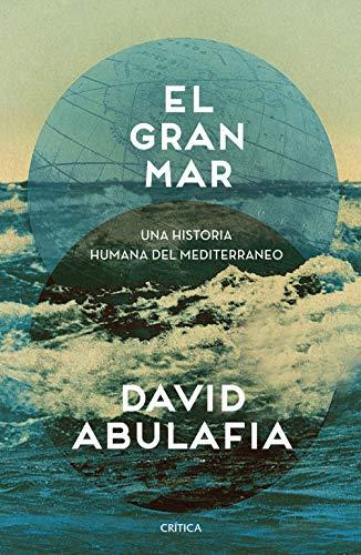 El gran mar: Una historia humana del Mediterráneo eBook: Abulafia ...
