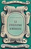 Telecharger Livres La civilisation sumerienne (PDF,EPUB,MOBI) gratuits en Francaise