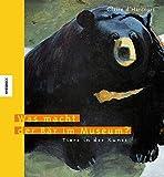 Was macht der Bär im Museum?: Tiere in der Kunst - Claire d'Harcourt