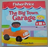 Big Town Garage: A Little People Book (Fisher-Price Little People Storybooks) by Peter Trumbull (1995-06-01)
