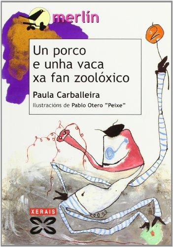 Un porco e unha vaca xa fan zoolóxico (Infantil E Xuvenil - Merlín - De 9 Anos En Diante)