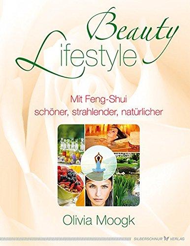 Beauty Lifestyle: Mit Feng-Shui schöner, strahlender, natürlicher