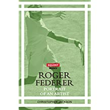 Roger Federer: Portrait Of An Artist (Squint)