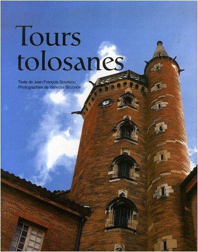 Tours tolosanes par Jean-François Gourdou