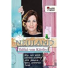 Neuland: Wie ich mich selber suchte und jemand ganz anderen fand (German Edition)