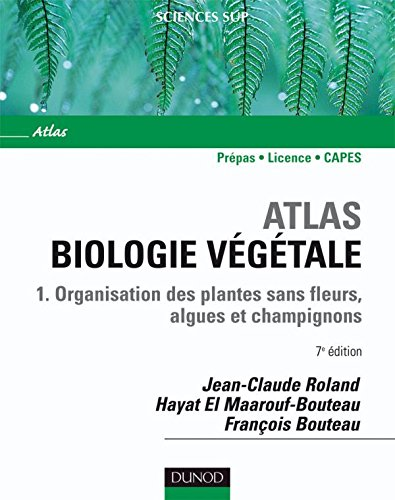 Atlas de biologie vgtale : Organisation des plantes sans fleurs, champignons et algues