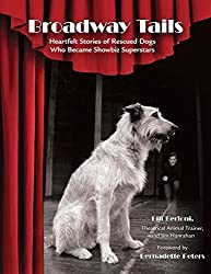 Broadway Tails: Heartfelt Stories of Rescued Dogs Who Became Showbiz Superstars by Bill Berloni (2008-06-03)