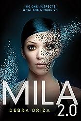 MILA 2.0 by Debra Driza (2014-04-15)