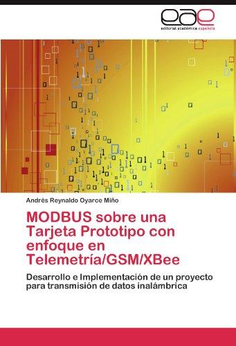 MODBUS sobre una Tarjeta Prototipo con enfoque en Telemetría/GSM/XBee