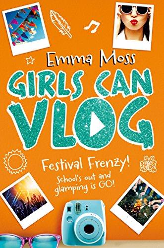 Girls Can Vlog: Festival Frenzy (English Edition)
