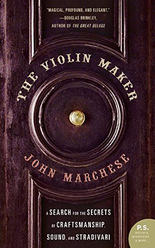the-violin-maker-a-search-for-the-secrets-of-craftsmanship-sound-and-stradivari