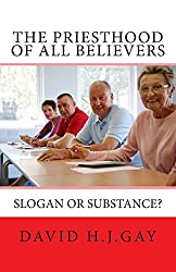 The Priesthood of All Believers: Slogan or Substance?