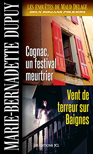 les-enquetes-de-maud-delage-volume-3-cognac-un-festival-meurtrier-et-vent-de-terreur-sur-baignes