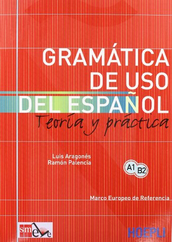 Gramatica de uso del espaol actual. Teoria y pratica