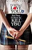 Gallagher Girls: 01: I`d Tell You I Love You, But Then I`d Have To Kill You by Carter, Ally (2010) Paperback