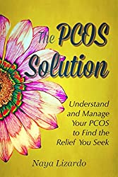 The PCOS SOLUTION: Understand and Manage Your PCOS to Find the Relief You Seek: (PCOS Diet Guide) (Womens Health) (English Edition)