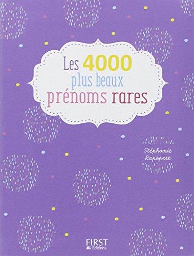 Les 4000 plus beaux prénoms rares