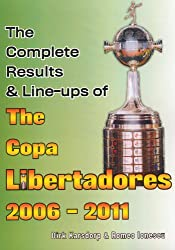 The Complete Results and Line-ups of the Copa Libertadores 2006-2011