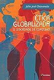 Ética Globalizada & Sociedade de Consumo - Coleção Polêmica (Em Portuguese do Brasil)