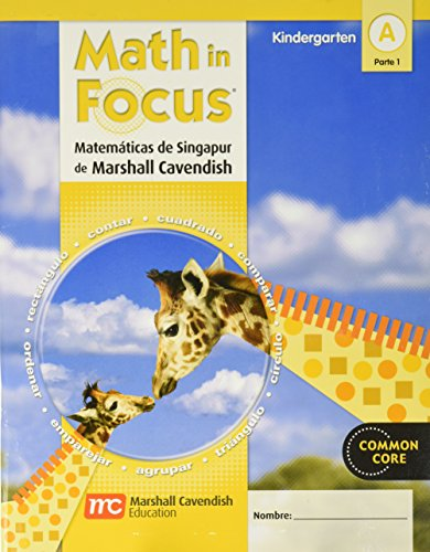 Math in Focus: Singapore Math, Spanish: Student Edition Grade K Book A, Part 1 2012 (Hmh Math in Focus, Spanish)