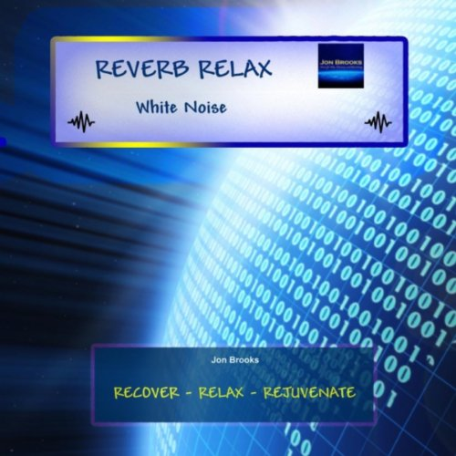 Reverb Relax: White Noise