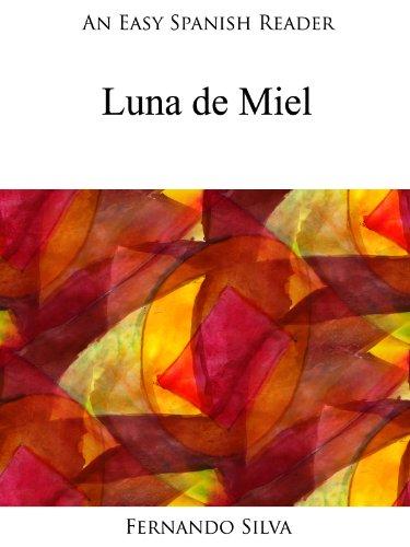 An Easy Spanish Reader: Luna de Miel (Easy Spanish Readers nº 4) por Fernando Silva