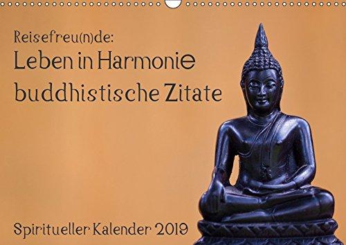 Reisefreu(n)de: Leben in Harmonie - buddhistische Zitate (Wandkalender 2019 DIN A3 quer): Lassen Sie sich von buddhistischen Weisheiten Monat für ... 14 Seiten ) (CALVENDO Glaube)