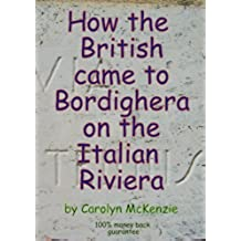 How the British came to Bordighera on the Italian Riviera (English Edition)