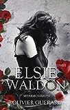 Elsie Waldon: Tome1 - Métamorphose...