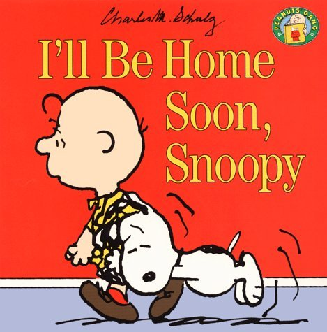 I'll Be Home Soon, Snoopy (Peanuts Gang) by Charles M. Schulz (1996-09-05) par Charles M. Schulz